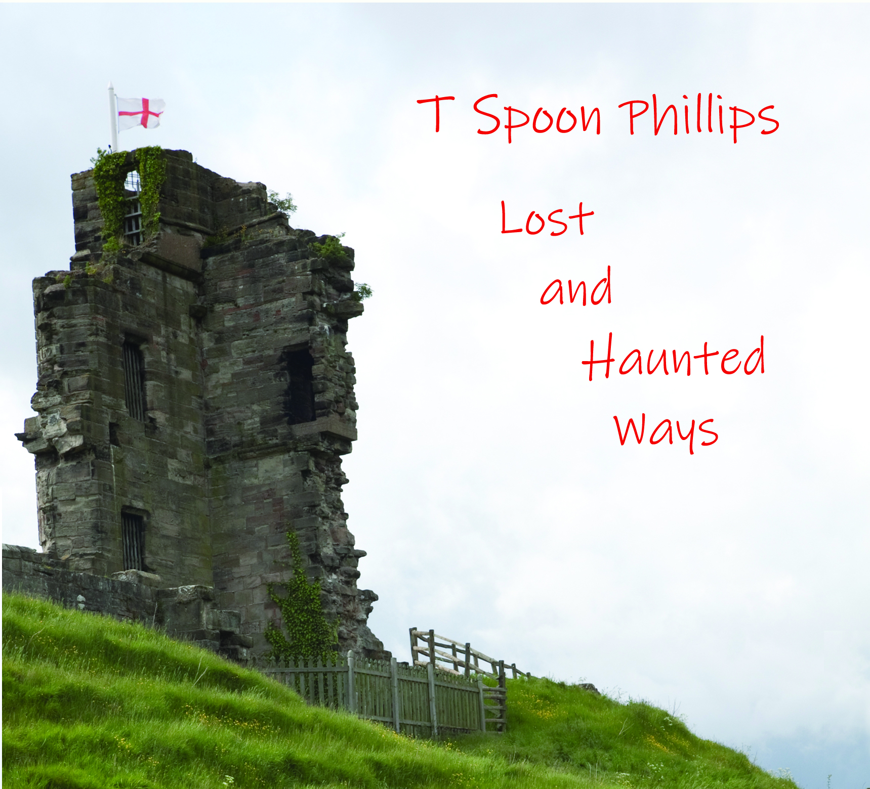 T Spoon Phillips - Album Cover Lost and Haunted Ways